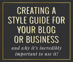 Creating A Style Guide For Your Brand - Love Grows Design Blog