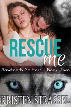 Amazon.com: Rescue Me: BBW Paranormal Shifter Romance (Sawtooth Shifters Book 2) eBook: Kristen Strassel: Kindle Store