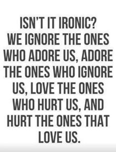 Isn't it ironic? Don't you think? A little toooooo ironic, and ya I really do think. (Que Alanis Morissette music) Sad Quotes, Great Quotes, Words Quotes, Quotes To Live By, Inspirational Quotes, Sayings, Qoutes, Irony Quotes, So True Quotes