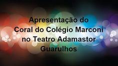 Coral do Colégio Marconi no Teatro Adamastor