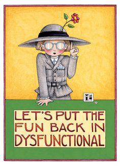 Dysfunctional – Mary Engelbreit Studios