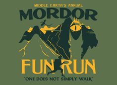 "Middle Earth's Annual Mordor Fun Run.  ""One Simply Does Not Walk"" graphic t-shirt for men and women from SnorgTees."