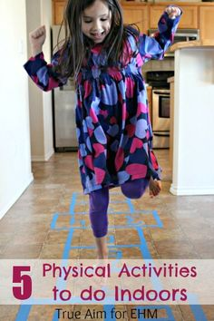 5 Physical Activities to do Indoors - Enchanted Homeschooling Mom