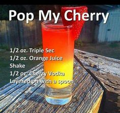 Pop My Cherry Cocktail- Triple Sec, orange juice, cherry vodka. Liquor Drinks, Cocktail Drinks, Alcoholic Beverages, Fruity Bar Drinks, Alcoholic Drink Names, Cherry Vodka Drinks, Fruity Shots, Cherry Drink, Alcholic Drinks
