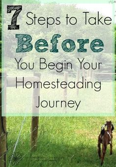 Before you commit to the homesteading life there are a few things you need to do to make sure you are ready.