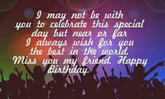 Happy Birthday wishes for a friend - Happy Birthday friend Birthday Wishes For A Friend Messages, Happy Birthday Best Wishes, Happy Birthday Wishes For A Friend, Messages For Friends, Happy Birthday Brother, Wishes For Friends, Birthday Wishes Quotes, Happy Birthday Pictures, Friend Birthday