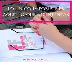 Buenos días #instagram ❤ Lo único imposible es aquello que no intentas y #friendsfluencers va a por todas 💪 #emprendedores #influencers #projects #proyectos #estilodevida #españa #bloggers #buenosdias #goodmorning #picoftheday