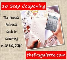 Learn to Coupon in 10 Easy Steps from a mom who got her family out of 56k debt! via thefrugalette.com