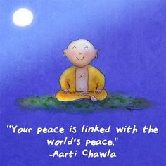 Your peace is linked with the world's peace.