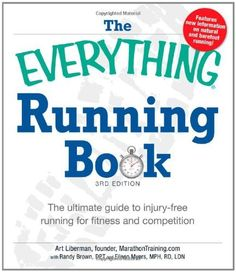 nice The Everything Running Book: The ultimate guide to injury-free running for fitness and competition (Everything®)
