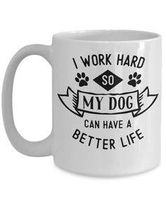 Family pet dog mug I work hard so my Dog can have a better | Etsy Funny Coffee Mugs, Funny Mugs, My Coffee, Cat Gifts, Cat Lover Gifts, Cat Lovers, Fishing Quotes, Fishing Humor, Pet Dogs