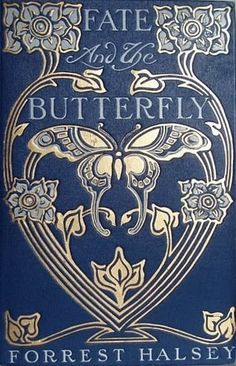 """Fate and the Butterfly"" by Forrest Halsey; B.W. Dodge & Company, 1909.#reading #books #blueandwhite"