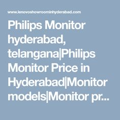 Philips Monitor hyderabad, telangana|Philips Monitor Price in Hyderabad|Monitor models|Monitor pricelist|Monitor service center|hyderabad |telangana| andhra Hyderabad, Showroom, Monitor, India, Models, Templates, Goa India, Fashion Showroom, Indie