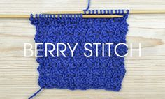 How to knit the Berry Stitch - FREE TUTORIAL