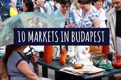 10 antique, design and produce markets to visit in Budapest this spring Italy Travel, Italy Trip, Hungary Travel, Antique Market, Craft Fairs, Second Hand Clothes, The Good Place, Diy Projects, Culture