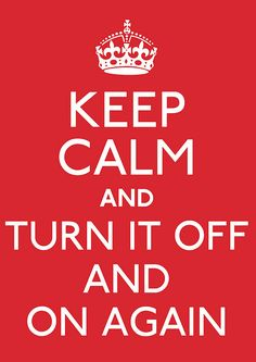 Keep calm and turn it off and on again: Poster by Adam Bowie on Flickr #KeepCalm