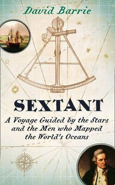 Sextant: A Voyage Guided by the Stars and the Men Who Mapped the World's Oceans by David Barrie, http://www.amazon.co.uk/dp/0007516568/ref=cm_sw_r_pi_dp_3AHhtb0CV8JPG