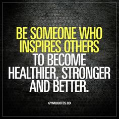 """Be someone who inspires others to become healthier, stronger and better."" Remember that feeling when someone inspired you? When you looked at someone or talked to someone who made you feel energized, made you feel positive and made you feel like you could do anything you wanted? That's the power YOU have. You can be someone who inspires someone else to become healthier, stronger and better.. What can be more satisfying than helping and inspiring someone else? #inspire #someone #today #quote"
