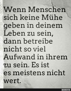 Wenn Menschen sich keine Mühe geben in deinem Leben. Quotes About Strength In Hard Times, Quotes About Moving On, Wisdom Quotes, Quotes To Live By, Tabu, Historical Quotes, True Words, Cute Quotes, Friendship Quotes