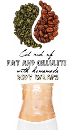 Get rid of fat and cellulite with homemade body wraps - Women's Health Cures