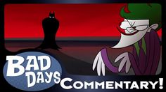 Batman and Joker - Bad Days - Creator Commentary!