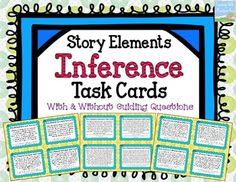 Story Elements Inference Task Cards. A set of 32 task cards for making inferences about story elements. There are two identical sets of cards: one set with guiding questions and one set without. Challenge your students to make inferences about story elements including setting, characters, problems, and solutions! $