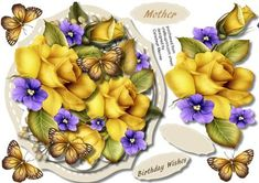 Beautiful Yellow roses and violets , by Ceredwyn Macrae A lovely card with Beautiful Yellow roses and violets to make and give to anyone has two greeting tags and a blank one ,