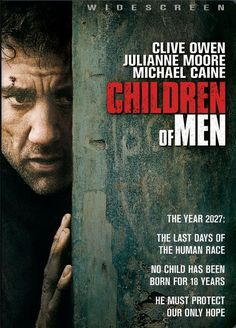 CHILDREN OF MEN (2006): In 2027, in a chaotic world in which women have become somehow infertile, a former activist agrees to help transport a miraculously pregnant woman to a sanctuary at sea.