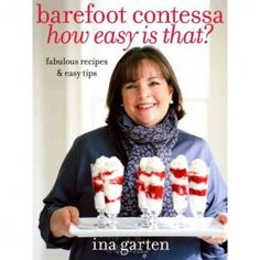 In Barefoot Contessa How Easy Is That? Ina proves once again that it doesn't take complicated techniques, special equipment, or stops at more than one grocery store to make wonderful dishes for your family and friends. Available at the Food Network Store.
