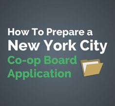 NYC Co-op Board Application Process Overview: https://www.hauseit.com/nyc-coop-board-package-purchase-application/