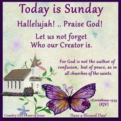 Today Is Sunday, Hallelujah. god quotes sunday sunday quotes today is sunday Sunday Morning Wishes, Good Morning God Quotes, Sunday Greetings, Good Morning Happy Sunday, Happy Sunday Quotes, Morning Inspirational Quotes, Morning Blessings, Good Morning Messages, Morning Prayers