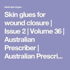 Skin glues for wound closure | Issue 2 | Volume 36 | Australian Prescriber | Australian Prescriber