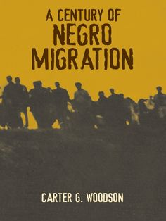 A Century of Negro Migration (eBook) Hindi Books, The Great Migration, English Story, Modern Books, Best Authors, Religious Books, Story Writer, Personal Library, Most Popular Books