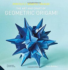 Perfectly Mindful Origami: The Art and Craft of Geometric Origami