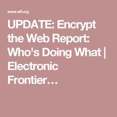 UPDATE: Encrypt the Web Report: Who's Doing What | Electronic Frontier…