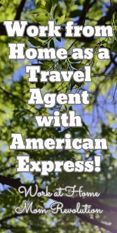Work from Home as a Travel Agent with American Express! / Work at Home Mom Revolution