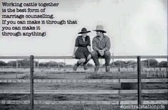 Marriage and cattle Rodeo Quotes, Farm Quotes, Wife Quotes, Country Quotes, Couple Quotes, Country Life, Country Couples, Country Girls, Husband And Wife Love