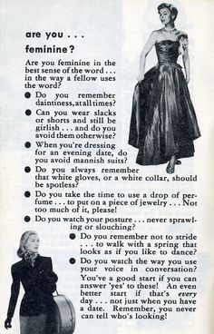 Vintage sexism--according to this I am not at all feminine. Might wear white gloves on my next date... just for giggles.