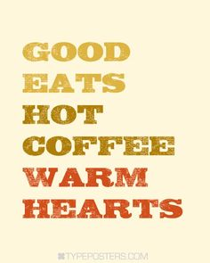 Good Eats, Hot Coffee, Warm Hearts Typographic Print