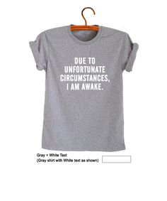 4c0437ab Funny Slogan Tee Saying Shirts for Teens T Shirts Mens Womens TShirts  Tumblr Grunge Top Cool