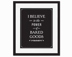 I Believe in the Power of Baked Goods - Art Print - Kitchen Typography Poster - 8 x 10 Wall Decor on Etsy, $17.00