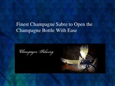 Perform #saberingchampagne with a the sabres we offer. Have a look at this presentation to know about the amazing champagne sabres.