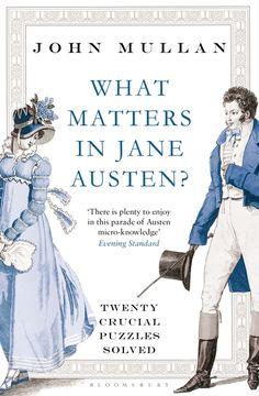 What Matters in Jane Austen? by John Mullan