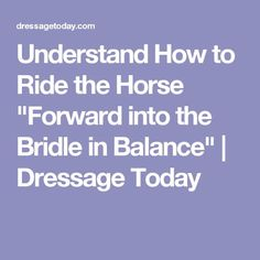 """Understand How to Ride the Horse """"Forward into the Bridle in Balance"""" Equestrian Boots, Equestrian Outfits, Equestrian Style, Equestrian Fashion, Horse Riding Clothes, Riding Hats, Riding Helmets, Horse Training, Training Tips"""