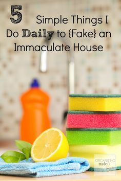 5 Simple Things I Do Daily to {Fake} an Immaculate House :: OrganizingMadeFun.com