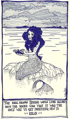 ~ Mermaids & Books ~ By, Adventures of Lucy in Libraryland | selenographics: The Real Reason Sirens Would Lure Sailors Onto the Rocks Was to Get Something to Read! [please keep artwork credit and original link if reusing or repining. Thanks!]