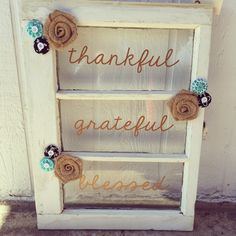 A personal favorite from my Etsy shop https://www.etsy.com/listing/472951003/thankful-grateful-blessed-triple-pane