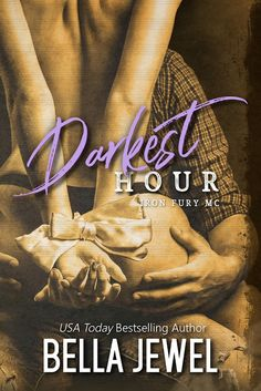 Title: Darkest HourSeries: Iron Fury MC #3Author: Bella JewelGenre: RomanceRelease Date: February 14, 2018 Blurb From the second you are born, the shaping begins.Who you are.Who you'll become.Where…