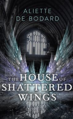 UK cover for House of Shattered Wings! Coming August 20th from Gollancz.