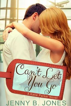 Can't Let You Go by Jenny B. Jones  can't wait to read this one!